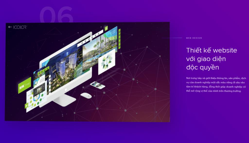 Thiết kế website với giao diện độc quyền Nơi trưng bày và giới thiệu thông tin, sản phẩm, dịch vụ của doanh nghiệp một sắc màu riêng đi sâu vào tâm trí khách hàng, đồng thời giúp doanh nghiệp có thể mở rộng vị thế của mình trên thương trường.